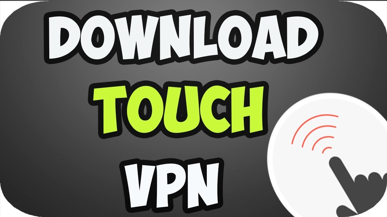 download Touch vpn