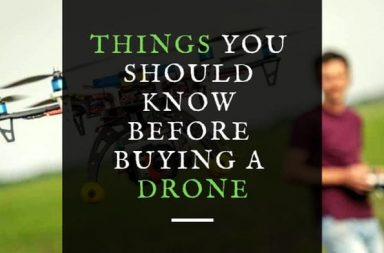 Things You Should Know Before Buying a Drone